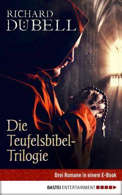 Die Teufelsbibel-Trilogie von Dübell,  Richard