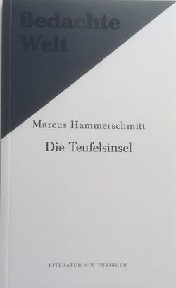 Die Teufelsinsel. Eine Erzählung. von Hammerschmitt,  Marcus, Lobenwein,  Thomas, Raffel,  Michael