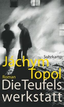 Die Teufelswerkstatt von Topol,  Jáchym
