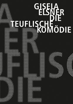 Die teuflische Komödie von Elsner,  Gisela, Künzel,  Christine