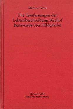 Die Textfassungen der Lebensbeschreibung Bischof Bernwards von Hildesheim von Giese,  Martina