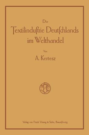 Die Textilindustrie Deutschlands im Welthandel von Kertesz,  A.