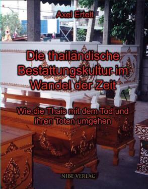 Die thailändische Bestattungskultur im Wandel der Zeit von Ertelt,  Axel