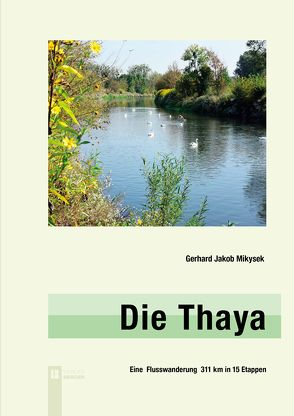 Die Thaya von Mikysek,  Gerhard Jakob