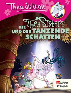 Die Thea Sisters und der tanzende Schatten von Püschel,  Nadine, Stilton,  Thea