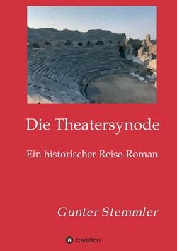 Die Theatersynode von Stemmler,  Gunter