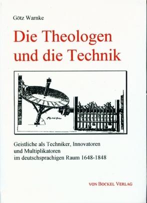 Die Theologen und die Technik von Warnke,  Götz