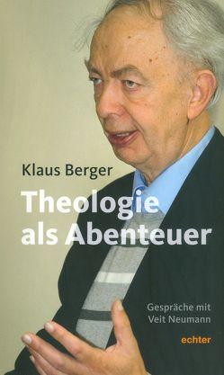 Die Theologie als Abenteuer von Berger,  Klaus, Spindler OP,  Wolfgang H.