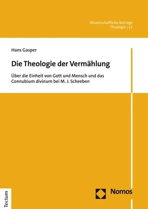 Die Theologie der Vermählung von Gasper,  Hans