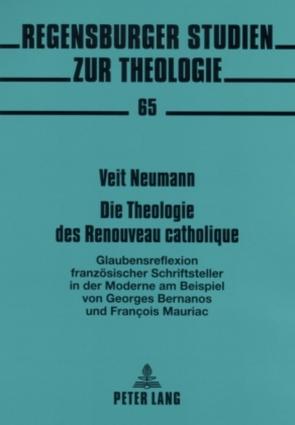 Die Theologie des Renouveau catholique von Neumann,  Veit Konrad André