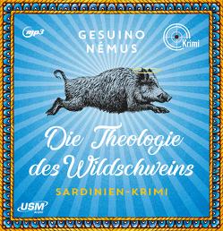 Die Theologie des Wildschweins von Laprell,  Maximilian, Némus,  Gesuino