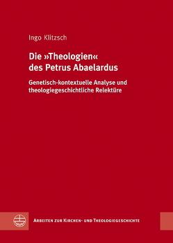 """Die """"Theologien"""" des Petrus Abaelardus von Klitzsch,  Ingo"""