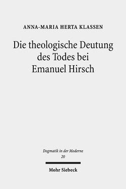 Die theologische Deutung des Todes bei Emanuel Hirsch von Klassen,  Anna-Maria Herta