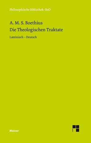 Die theologischen Traktate von Boëthius,  Anicius Manlius Severinus, Elsässer,  Michael