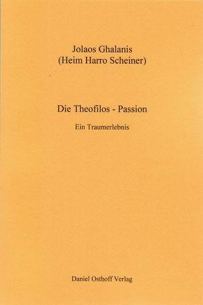 Die Theophilus-Passion. von Frommel,  Melchior, Ghalanis,  Jolaos, Scheiner-Bobis,  Georgios