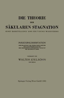 Die Theorie der Säkularen Stagnation von Joelsohn,  Walter