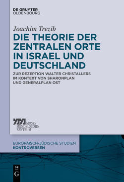 Die Theorie der zentralen Orte in Israel und Deutschland von Trezib,  Joachim Nicolas