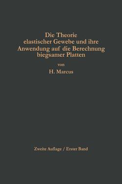 Die Theorie elastischer Gewebe und ihre Anwendung auf die Berechnung biegsamer Platten von Marcus,  Henri