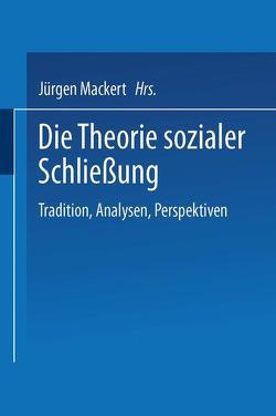 Die Theorie sozialer Schließung von Mackert,  Jürgen