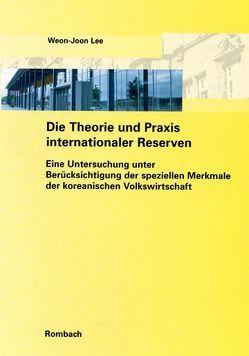 Die Theorie und Praxis internationaler Reserven von Lee,  Weon J
