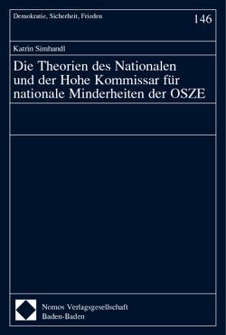 Die Theorien des Nationalen und der Hohe Kommissar für nationale Minderheiten der OSZE von Simhandl,  Katrin