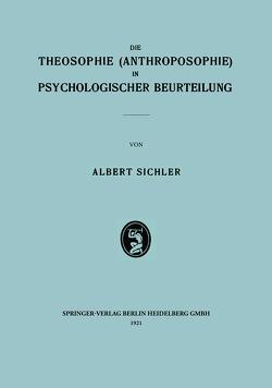 Die Theosophie (Anthroposophie) in Psychologischer Beurteilung von Sichler,  Albert