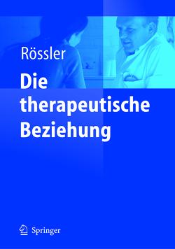 Die therapeutische Beziehung von Rössler,  Wulf