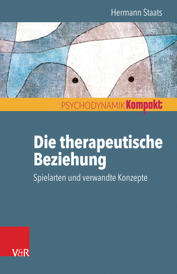 Die therapeutische Beziehung – Spielarten und verwandte Konzepte von Staats,  Hermann