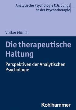 Die therapeutische Haltung von Münch,  Volker, Vogel,  Ralf T.
