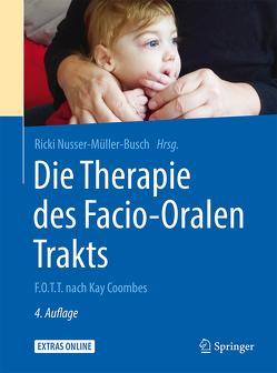 Die Therapie des Facio-Oralen Trakts von Nusser-Müller-Busch,  Ricki