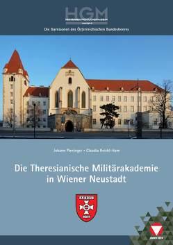 Die Theresianische Militärakademie in Wiener Neustadt im Wandel der Zeit von Pleninger,  Johann, Reichl-Ham,  Claudia