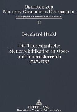 Die Theresianische Steuerrektifikation in Ober- und Innerösterreich. 1747-1763 von Hackl,  Bernhard