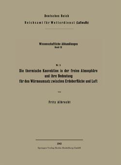 Die thermische Konvektion in der freien Atmosphäre und ihre Bedeutung für den Wärmeumsatz zwischen Erdoberfläche und Luft von Albrecht,  Fritz