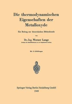 Die thermodynamischen Eigenschaften der Metalloxyde von Lange,  Werner