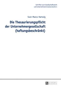 Die Thesaurierungspflicht der Unternehmergesellschaft (haftungsbeschränkt) von Hartwig,  Sven Marco