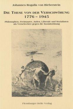 Die These von der Verschwörung 1776-1945 von Bieberstein,  Johannes R von