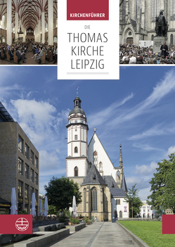 Die Thomaskirche Leipzig. Mit Beiträgen von Martin Petzoldt und Christian Wolff von Taddiken,  Britta