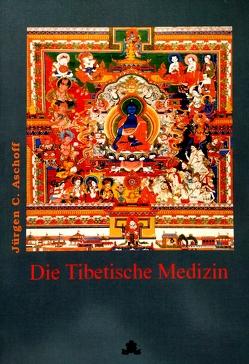 Die Tibetische Medizin von Aschoff,  Jürgen C.