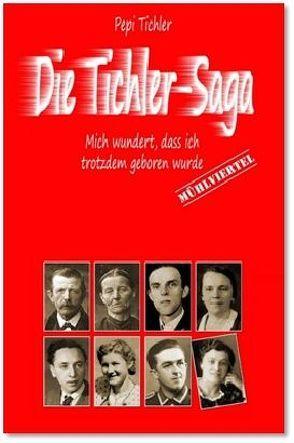 Die Tichler-Saga von Tichler,  Pepi
