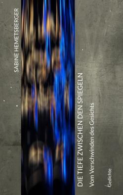 Die Tiefe zwischen den Spiegeln von Hemetsberger,  Sabine
