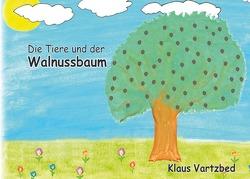 Die Tiere und der Walnussbaum von Vartzbed,  Klaus