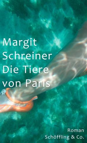 Die Tiere von Paris von Schreiner,  Margit