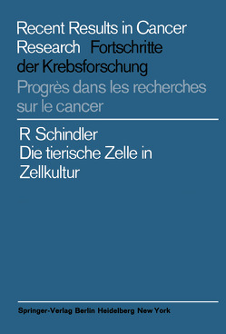 Die tierische Zelle in Zellkultur von Schindler,  Richard