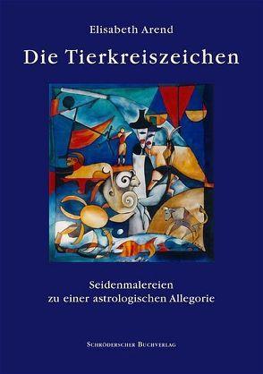 Die Tierkreiszeichen von Arend,  Elisabeth