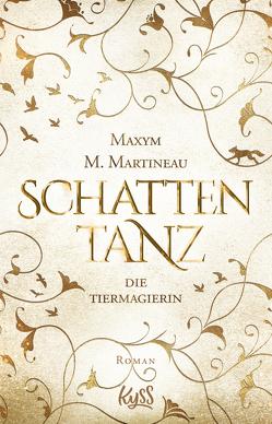 Die Tiermagierin – Schattentanz von Martineau,  Maxym M., Nirschl,  Anita