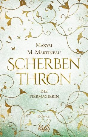 Die Tiermagierin – Scherbenthron von Martineau,  Maxym M., Nirschl,  Anita