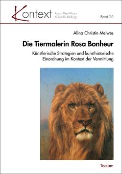 Die Tiermalerin Rosa Bonheur von Meiwes,  Alina Christin