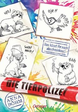 Die Tierpolizei 4. Das könnt ihr euch abschminken! von Böhm,  Anna, Wultschner,  Ramona