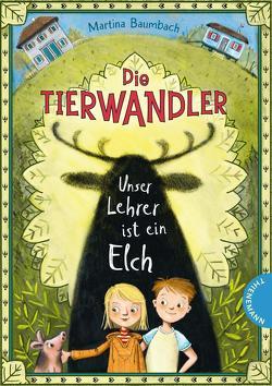 Die Tierwandler 1: Unser Lehrer ist ein Elch von Baumbach,  Martina, Sönnichsen,  Imke