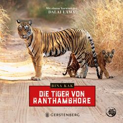 Die Tiger von Ranthambhore von Kak,  Bina, Lama,  Dalai, Schatz,  Hannelore